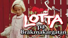 Lotta på Bråkmakargatan