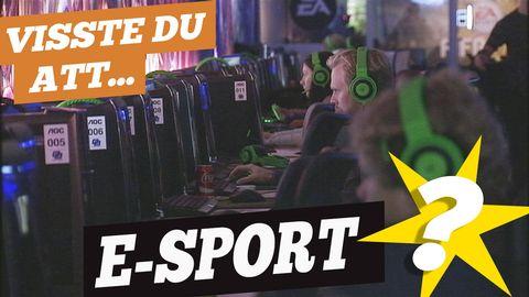 Visste du att: E-sport