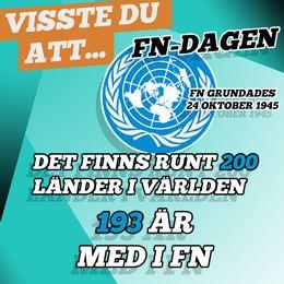 Visste du att FN-dagen. FN grundades 24 oktober 1945. Det finns runt 200 länder i världen. 193 är med i FN.