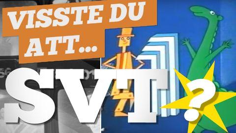 Visste du detta om SVT?
