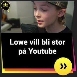 Lowe vill bli stor på Youtube