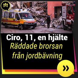 Ciro, 11 år, räddade brorsan från jordbävning