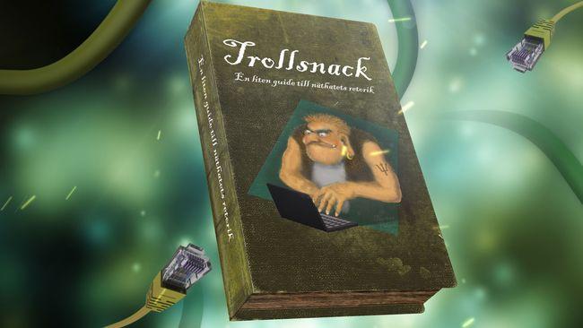 Trollsnack – en liten guide till näthatets retorik
