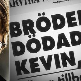 Journalisten Dan Josefsson har gått på djupet med fallet Kevin.