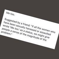 Den här uppmaningen delar många i sociala medier under hashtaggen #metoo.