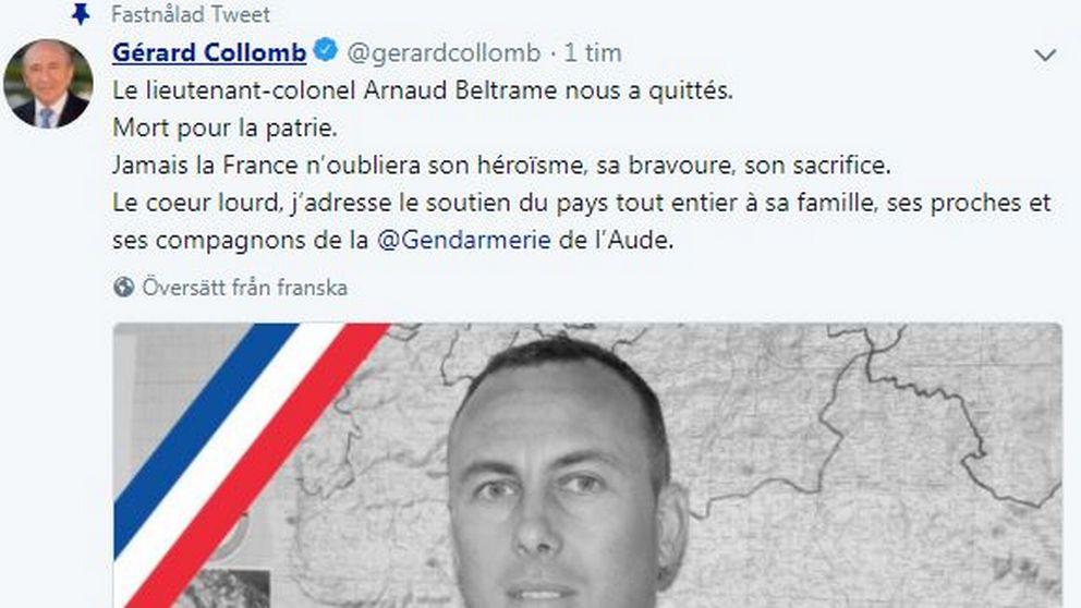 """""""Arnaud Beltrame har lämnat oss. Han dog för faderlandet. Frankrike kommer aldrig glömma hans heroiska insats, hans mod och uppoffring"""", skriver Frankrikes inrikesminister Gérard Collomb på Twitter."""