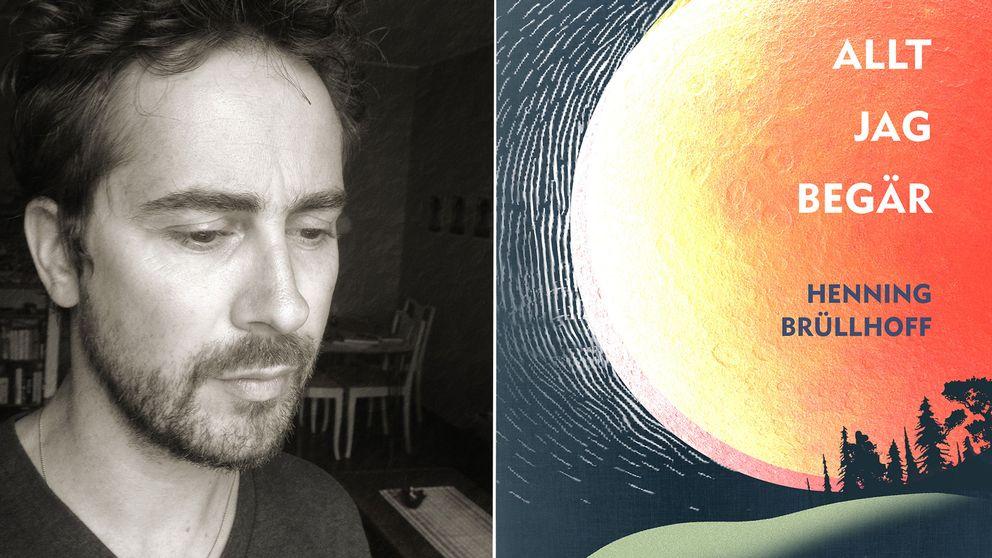 """Henning Brüllhoff författare, bokomslag """"Allt jag begär"""""""