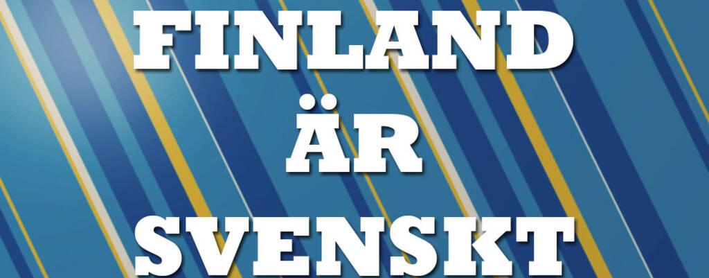 Grafisk planch med texten Finland är svenskt