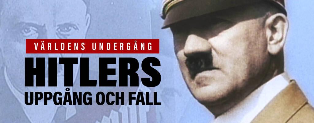 Världens undergång: Hitlers uppgång och fall