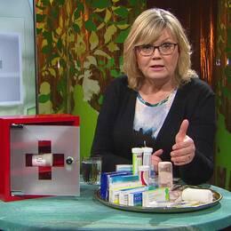 Gunilla Hasselgren listar vad som kan vara bra att ha hemma i husapoteket.