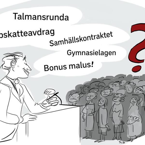 Talmansrunda, samhällskontraktet och bonus malus. Det är några ord som svenska politiker slänger sig med.