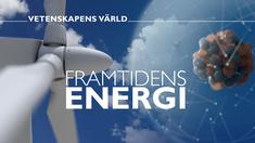 Framtidens energi - Vetenskapens värld.