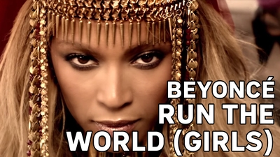 1. Beyoncé – Run The World (Girls)
