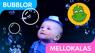 2. Mellokalas: Bubblor