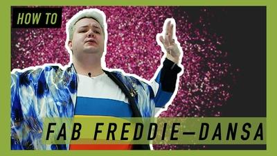 Hur dansar man som Fab Freddie?