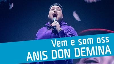 Anis Don Demina - Vem e som oss
