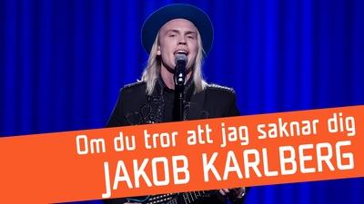 Jakob Karlberg - Om du tror att jag saknar dig