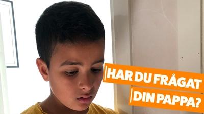 Samir – Har du frågat din pappa?