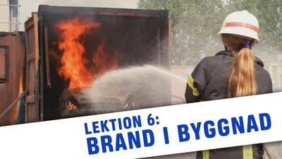 Lektion 6: Brand i byggnad
