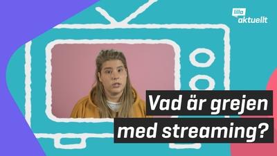 Vad är grejen med streaming?