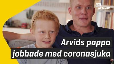 Arvids pappa har jobbat med coronasjuka