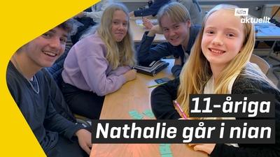 Nathalie är 11 år - men går i nian