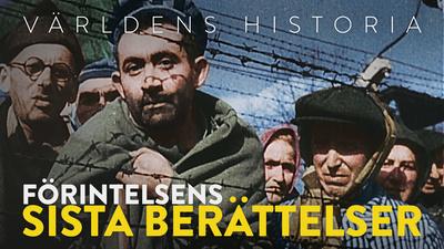Världens historia: Förintelsens sista berättelser. Auschwitz.