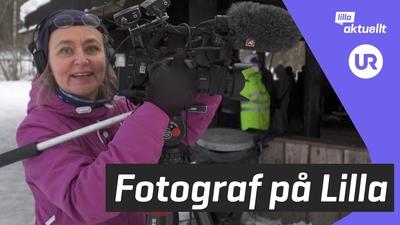 Så är det att jobba som fotograf på Lilla Aktuellt