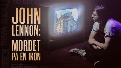 John Lennon: Mordet på en ikon