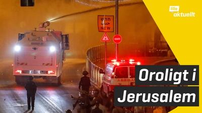 Våldsamhet och oro i Jerusalem