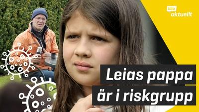 Leias pappa är i riskgrupp - vågade inte gå till skolan