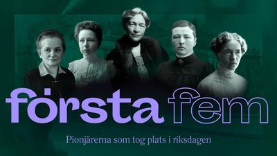 Det här var de första fem kvinnorna som tog plats i den svenska riksdagen: Agda Östlund, Elisabeth Tamm, Kerstin Hesselgren, Bertha Wellin och Nelly Türing. - Första fem - pionjärerna som tog plats i riksdagen
