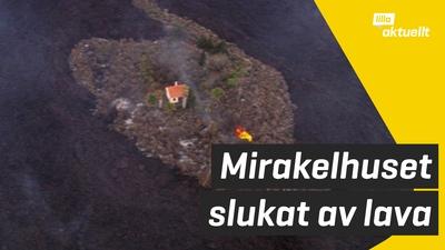 """Mirakelhuset"" slukat av lava"