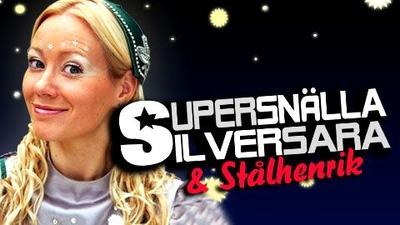 Supersnällasilversara och Stålhenrik