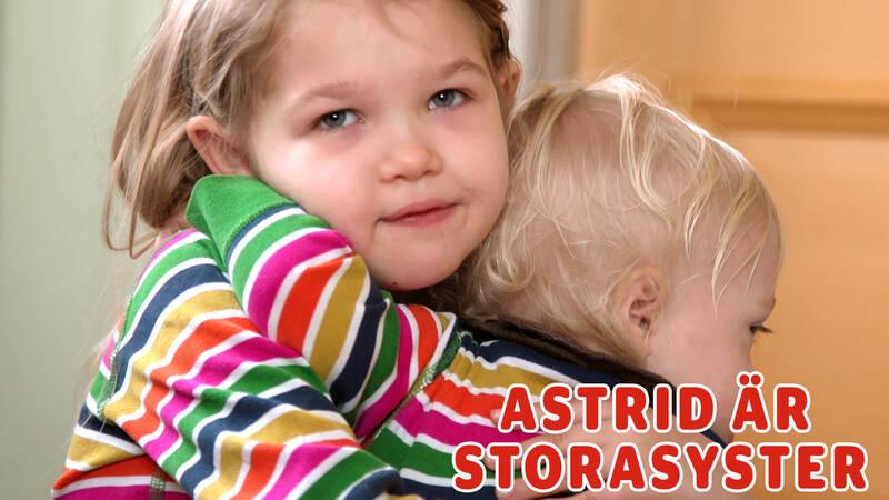 Astrid är storasyster