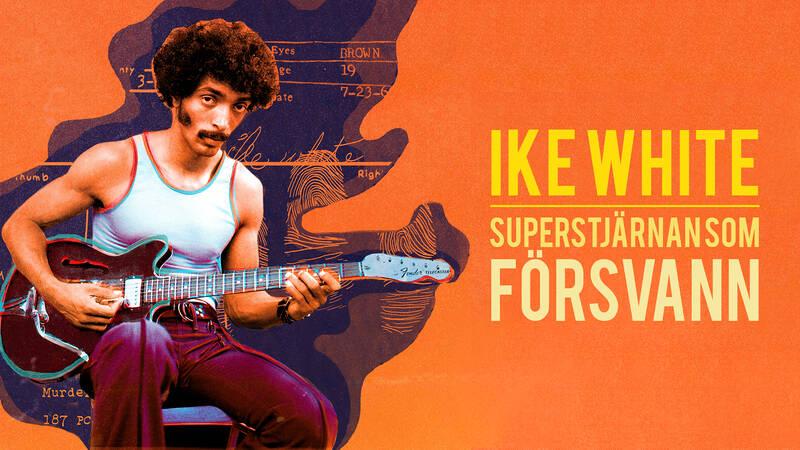 Dox: Ike White - superstjärnan som försvann