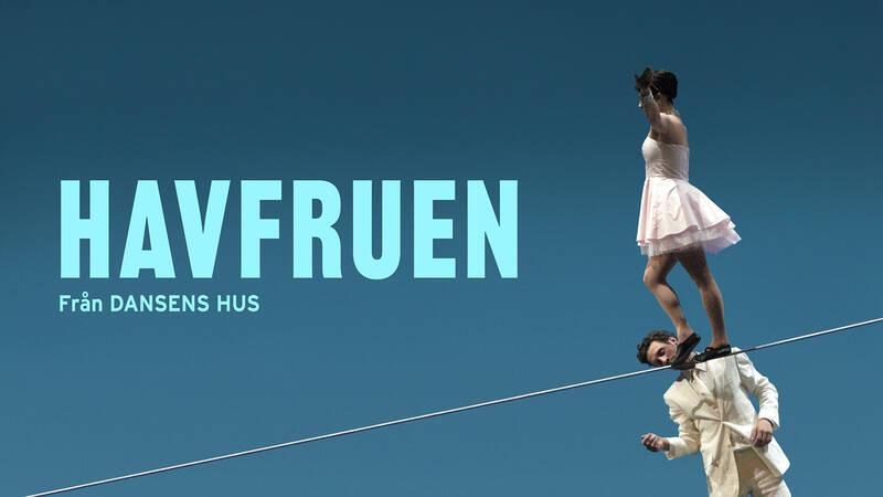 Havfruen (dansarna Dag Andersson och Siri Hamari).