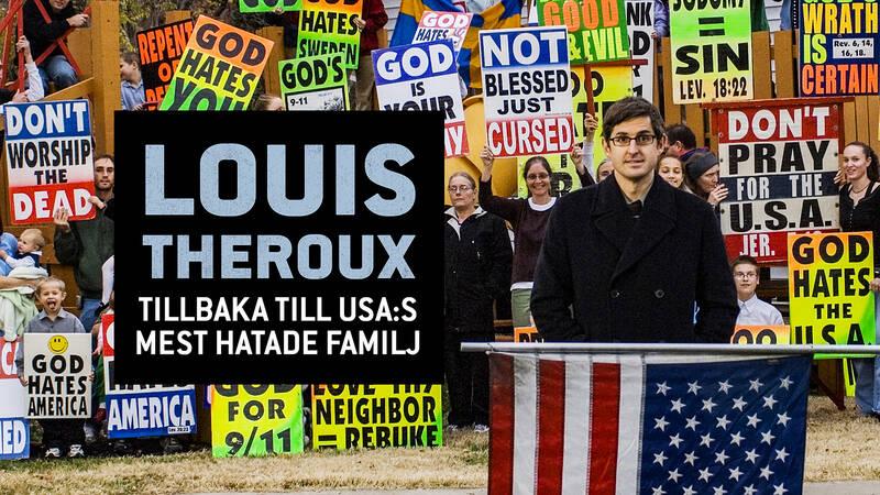 Louis Theroux: TIllbaka till USA:s mest hatade familj
