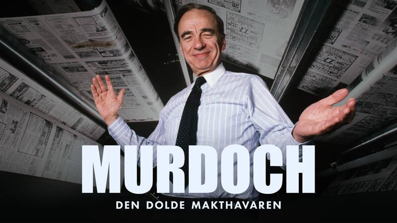 Murdoch: Den dolde makthavaren