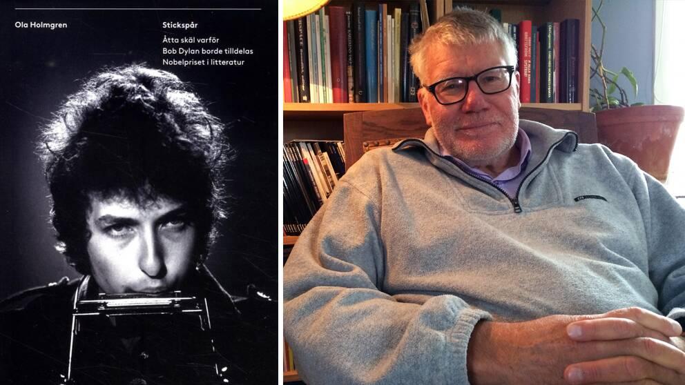 Författaren Ola Holmgren kom i våras ut med boken Stickspår, åtta goda skäl varför Bob Dylan borde få Nobelpriset i litteratur.