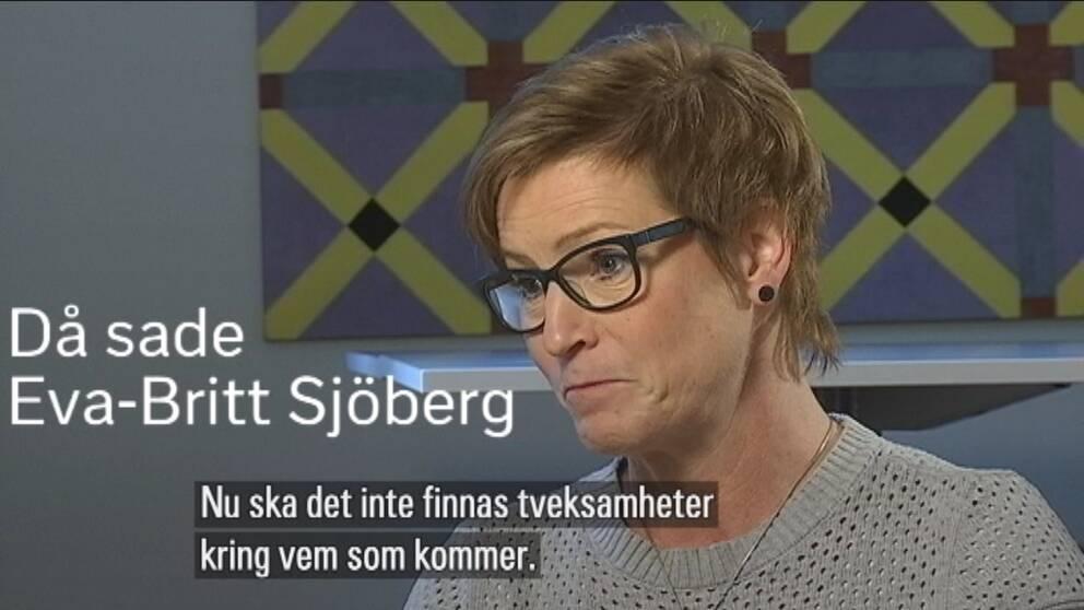 """Porträttbild på Eva-Britt Sjöberg. Texten säger: """"Då sade Eva-Britt Sjöberg: """"Nu ska det inte finnas tveksamheter kring vem som kommer."""""""