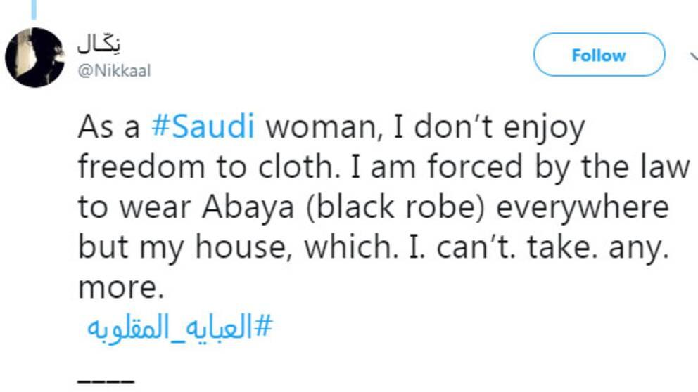"""Twitterinlägg där det står """"Som saudisk kvinna har jag inte friheten att klä mig hur jag vill. Jag är tvungen enligt lag att bära abaya överallt förutom i mitt hem, vilket jag inte längre klarar av""""."""