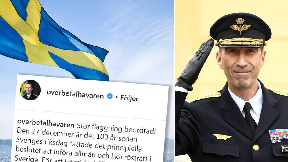 """""""Stor flaggning beordrad!"""" skriver Överbefälhavaren på sin Instagramsida."""