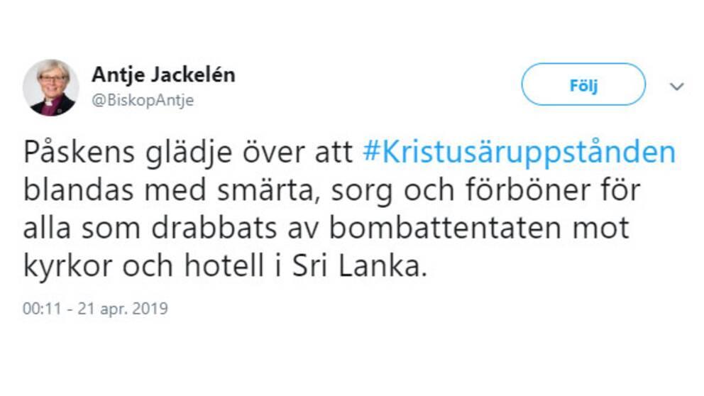 """Tweet från Svenska kyrkans ärkebiskop Antje Jackelén där det står """"Påskens glädje över att #Kristusäruppstånden blandas med smärta, sorg och förböner för alla som drabbats av bombattentaten mot kyrkor och hotell i Sri Lanka."""