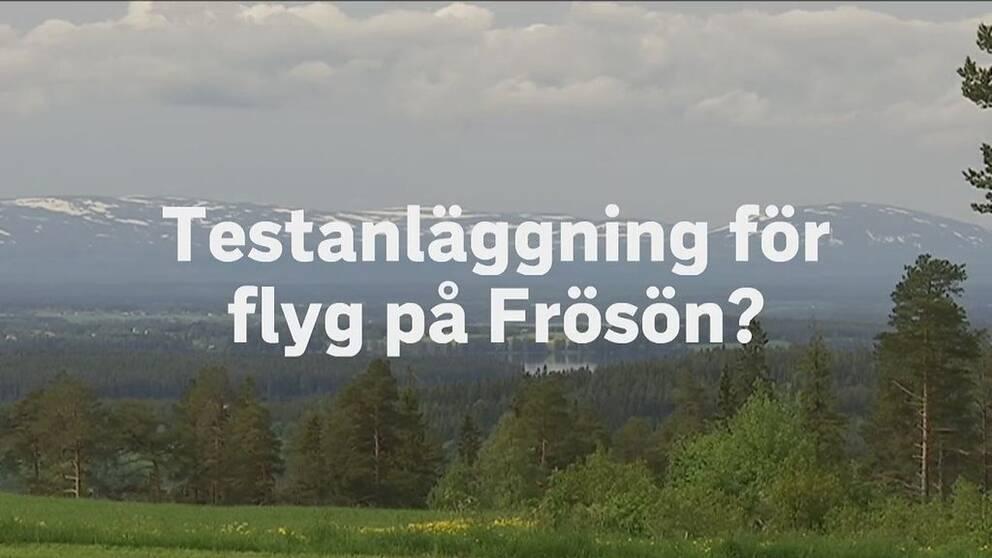 """Vybild över Oviksfjällen med texten """"Testanläggning för flyg på Frösön?"""""""