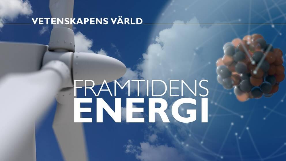 Framtidens energi – Vetenskapens värld.