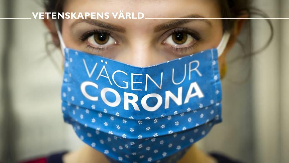 Vägen ur Corona – Vetenskapens värld.