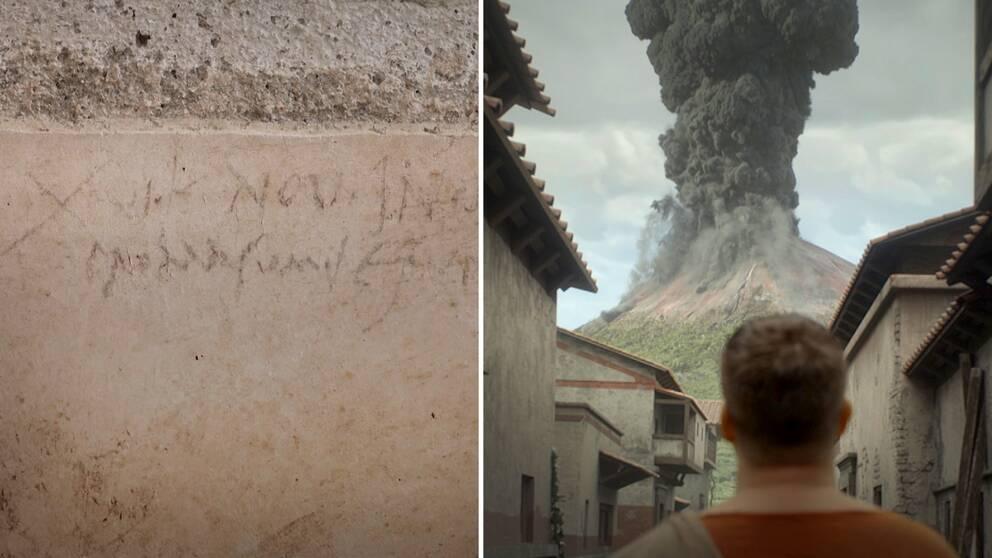 En nästan 2000 år gammal inskription av kol som hittats på en vägg i Pompeji, samt en dramatiserad bild av hur det kan ha sett ut när befolkningen i Pompeji tittade upp mot vulkanutbrottet.