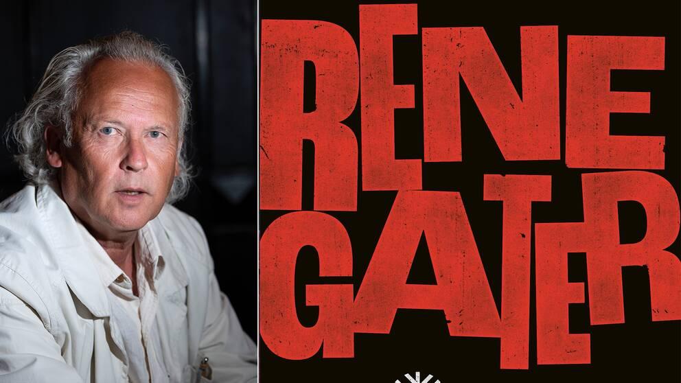 Klas Östergren och omslaget till romanen Renegater.